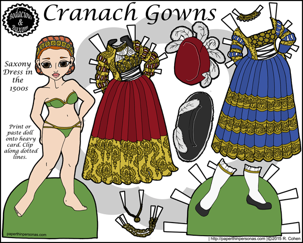 A Cranach gown, 15th century Saxon dress really, historical paper doll in color whose free to print from paperthinpersonas.com.