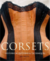 Cover of Corsets: Historical Patterns and Techniques